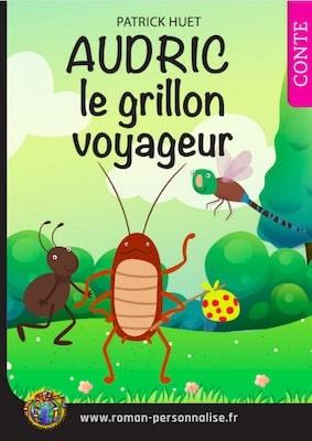 livre personnalisé enfant Archibald le grillon voyageur personnalisé pour Audric