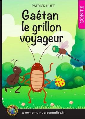 livre personnalisé enfant Archibald le grillon voyageur personnalisé pour Gaétan