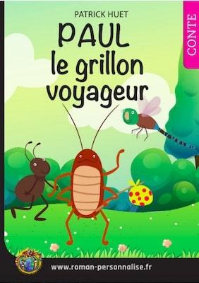 livre personnalisé enfant Archibald le grillon voyageur personnalisé pour Paul