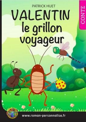 livre personnalisé enfant Archibald le grillon voyageur personnalisé pour Valentin
