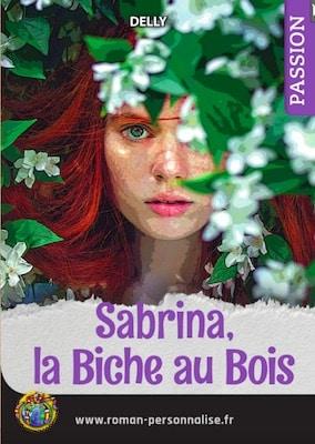 livre personnalisé passion/amour/sentiments La biche au bois personnalisé pour Sabrina