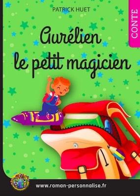 livre personnalisé enfant Tomy le petit magicien personnalisé pour Aurélien