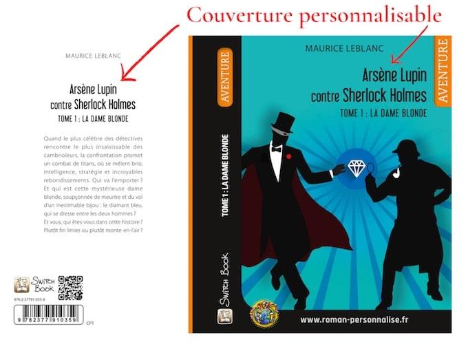 roman personnalisé aventure Arsène Lupin contre Sherlock Holmes couverture personnalisable